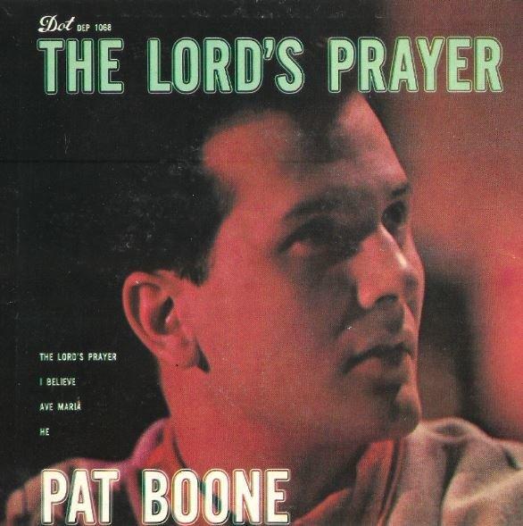 "Boone, Pat / The Lord's Prayer | Dot DEP-1068 | EP, 7"" Vinyl | June 1958"