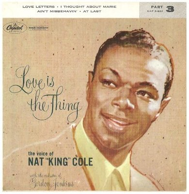 Cole, Nat King / Love Is the Thing - Part 3 | Capitol EAP 3-824 | EP, 7