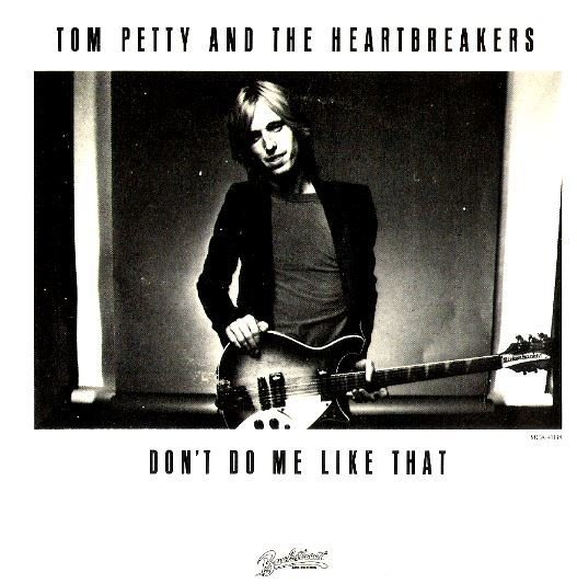 "Petty, Tom (+ The Heartbreakers) / Don't Do Me Like That | Backstreet MCA-41138 | Single, 7"" Vinyl 