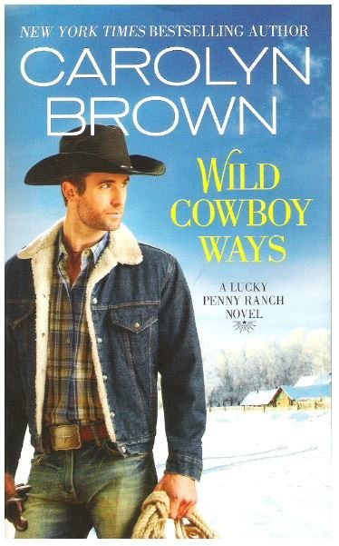 Brown, Carolyn / Wild Cowboy Ways | Grand Central Publishing | Book | December 2015