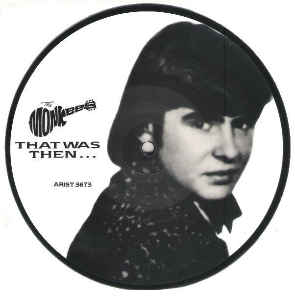 "Monkees, The / That Was Then, This Is Now | Arista ARIST-3673 | Single, 7"" Vinyl 