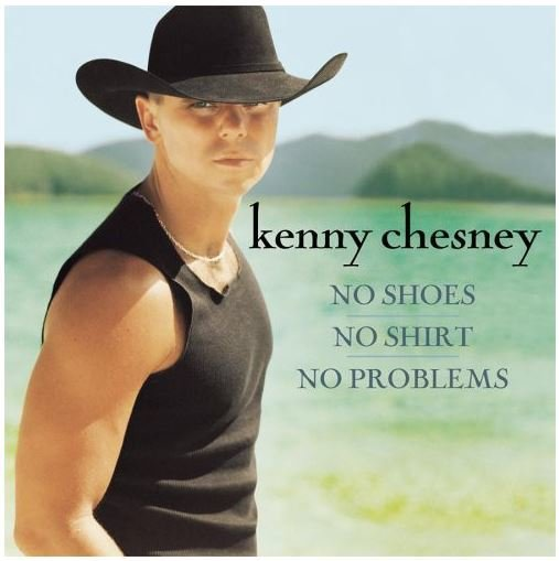 Chesney, Kenny / No Shirt, No Shoes, No Problems | BNA | CD | April 2002