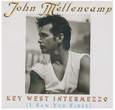 Mellencamp, John / Key West Intermezzo (I Saw You First) | Mercury | CD Single | August 1996