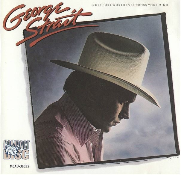 Strait, George / Does Fort Worth Ever Cross Your Mind | MCA | CD | September 1984