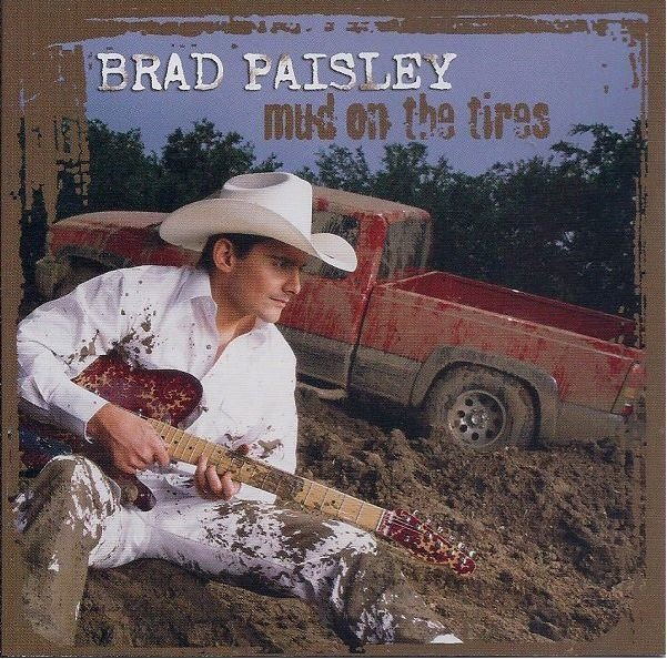 Paisley, Brad / Mud On the Tires | Arista Nashville | CD | July 2003