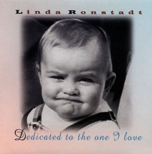 Ronstadt, Linda / Dedicated to the One I Love | Elektra | CD | June 1996