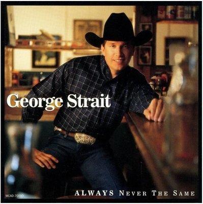 Strait, George / Always Never the Same | MCA Nashville | CD | March 1999