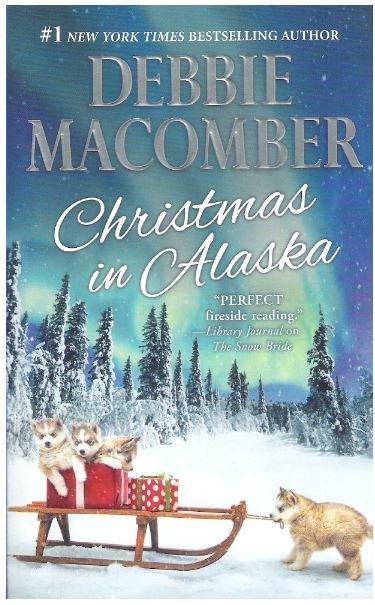 Macomber, Debbie / Christmas in Alaska | Mira | Book | 2016