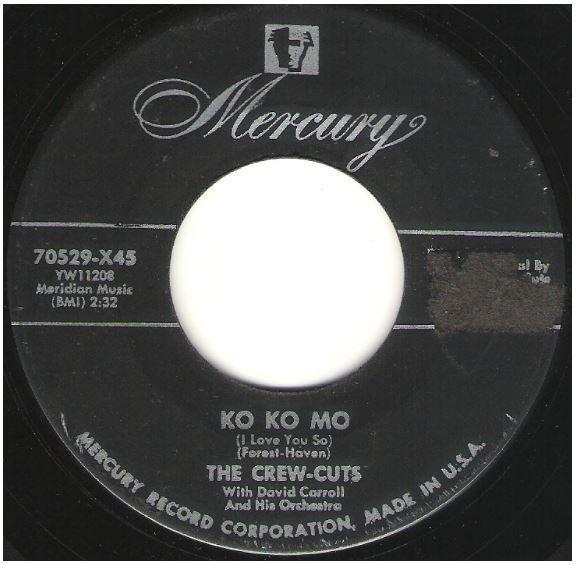 "Crew-Cuts, The / Ko Ko Mo (I Love You So) | Mercury 70529 | Single, 7"" Vinyl | January 1955"