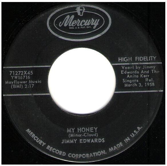 "Edwards, Jimmy / My Honey | Mercury 71272 | Single, 7"" Vinyl | March 1958"