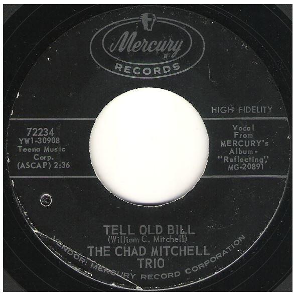 "Mitchell, Chad (Trio) / Tell Old Bill | Mercury 72234 | Single, 7"" Vinyl | February 1964"