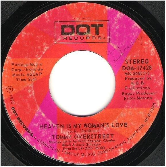 "Overstreet, Tommy / Heaven Is My Woman's Love | Dot DOA-17428 | Single, 7"" Vinyl | September 1972"