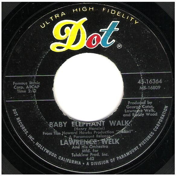 "Welk, Lawrence / Baby Elephant Walk | Dot 45-16364 | Single, 7"" Vinyl 