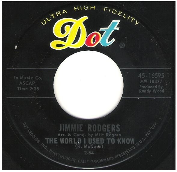 "Rodgers, Jimmie / The World I Used to Know | Dot 45-16595 | Single, 7"" Vinyl 