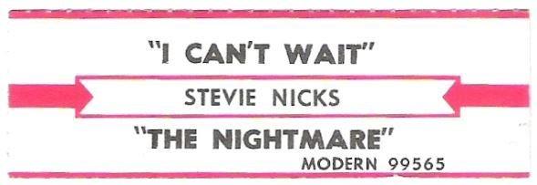 Nicks, Stevie / I Can't Wait   Modern 99565   Jukebox Title Strip   February 1986