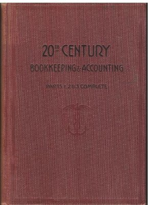 Baker, James W. / 20th Century Bookkeeping + Accounting | Book | 1917 | Parts 1, 2 + 3 Complete