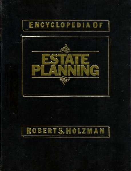 Holzman, Robert S. / Encyclopedia of Estate Planning | Book | 1989