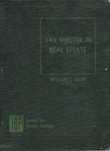 Casey, William J. / Tax Shelter in Real Estate | Book | November 1957