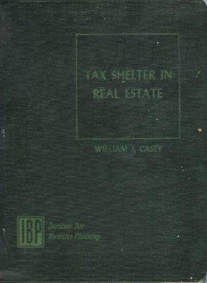 Casey, William J. / Tax Shelter in Real Estate | Book | November 1957