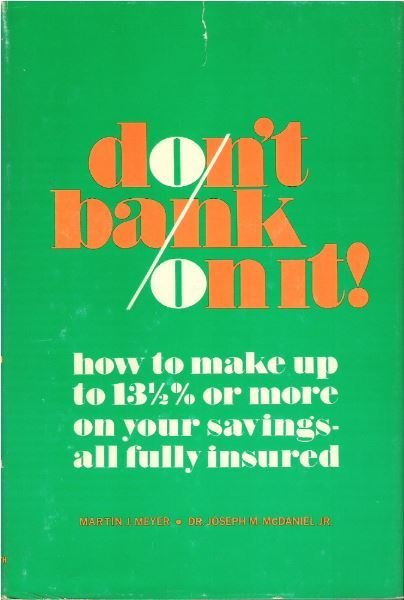 Meyer, Martin J. / Don't Bank On It! | Book | April 1970 | with Dr. Joseph M. McDaniel, Jr.