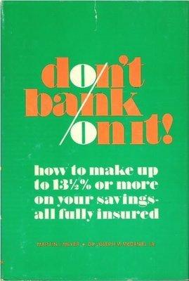 Meyer, Martin J. / Don't Bank On It! | Book | April 1970 | with Dr. Joseph M. McDaniel, Jr.