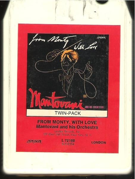 Mantovani / From Monty, With Love | London L-72180  | White Shell | 8-Track Tape | 1971
