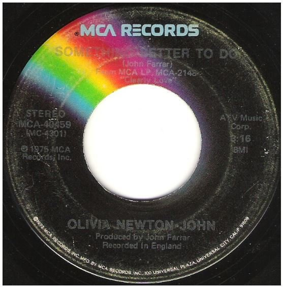 "Newton-John, Olivia / Something Better To Do | MCA 40459 | Single, 7"" Vinyl 
