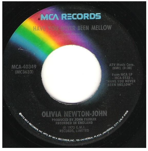 "Newton-John, Olivia / Have You Never Been Mellow | MCA 40349 | Single, 7"" Vinyl 