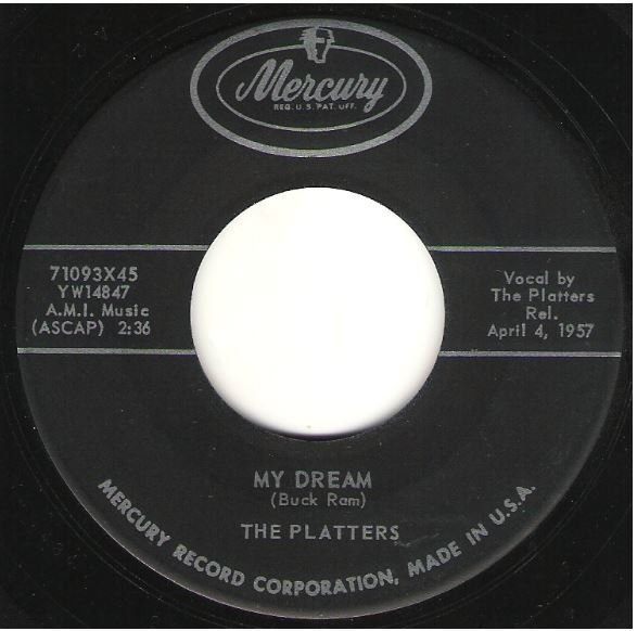 "Platters, The / My Dream | Mercury 71093 | Single, 7"" Vinyl | April 1957"