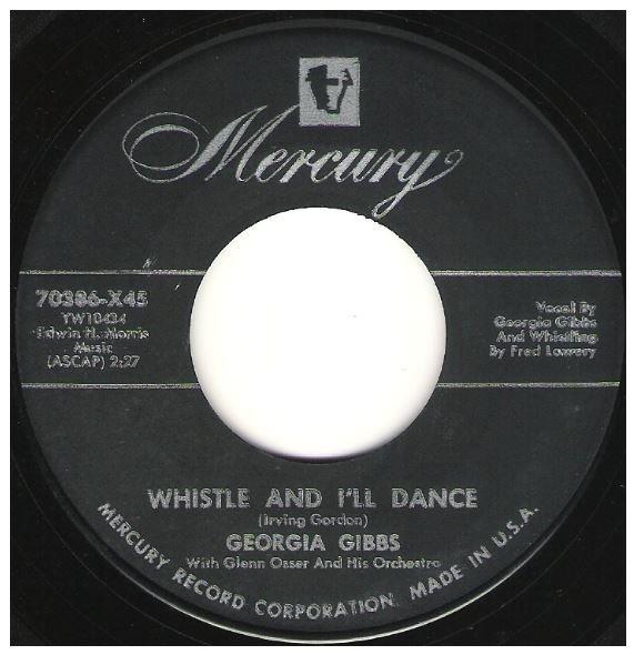 "Gibbs, Georgia / Whistle and I'll Dance | Mercury 70386 | Single, 7"" Vinyl | 1954"