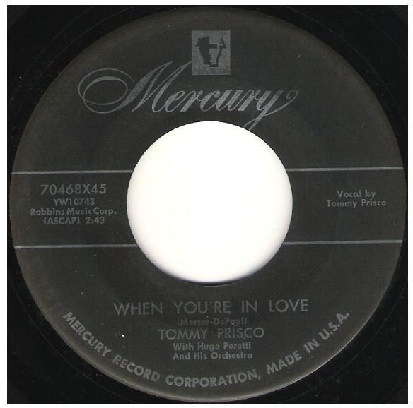 "Prisco, Tommy / When You're In Love | Mercury 70468 | Single, 7"" Vinyl 