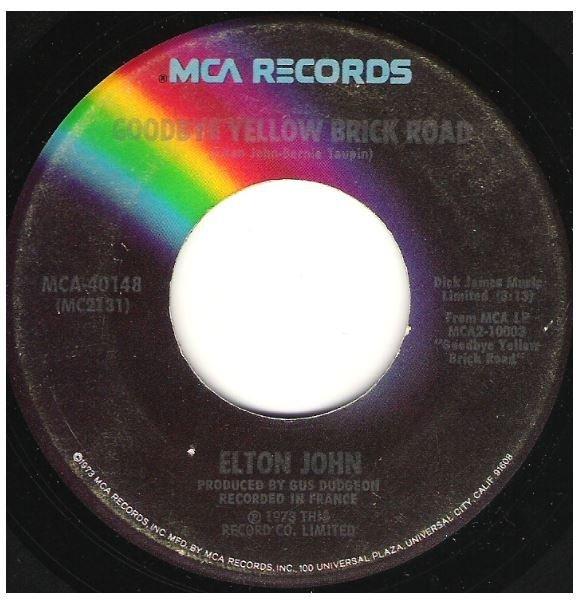 "John, Elton / Goodbye Yellow Brick Road   MCA 40148   Single, 7"" Vinyl   October 1973"