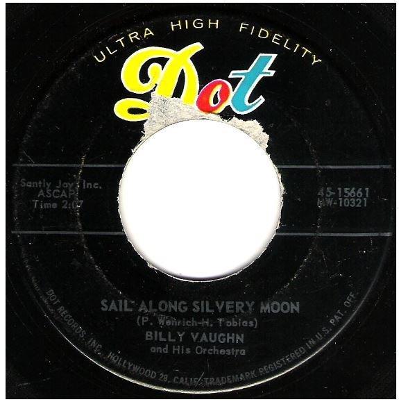 "Vaughn, Billy / Sail Along Silvery Moon | Dot 45-15661 | Single, 7"" Vinyl | October 1957"