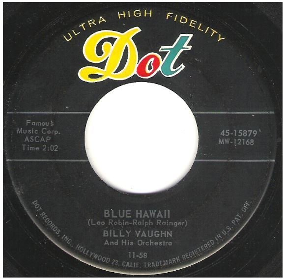 "Vaughn, Billy / Blue Hawaii | Dot 45-15879 | Single, 7"" Vinyl 