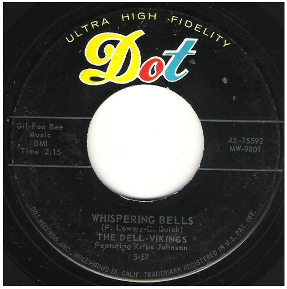 "Dell-Vikings, The / Whispering Bells   Dot 45-15592   Single, 7"" Vinyl   May 1957"