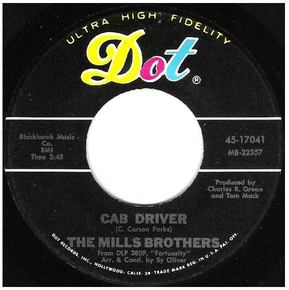 "Mills Brothers, The / Cab Driver | Dot 45-17041 | Single, 7"" Vinyl 
