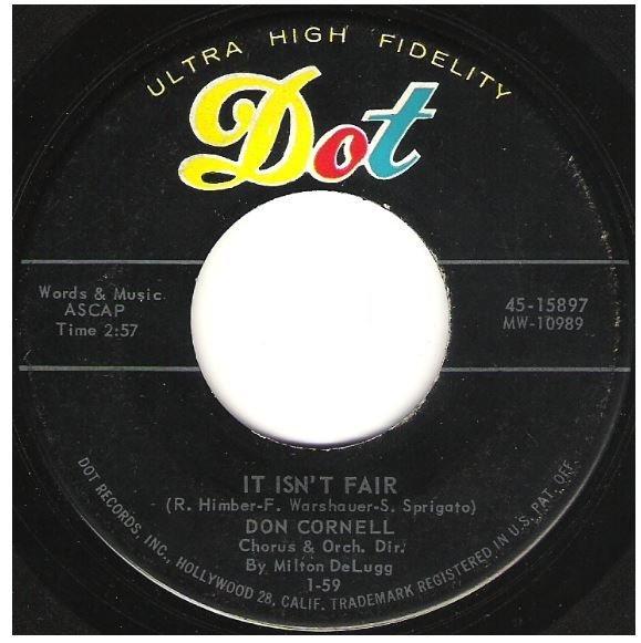 "Cornell, Don / It Isn't Fair | Dot 45-15897 | Single, 7"" Vinyl | January 1959"