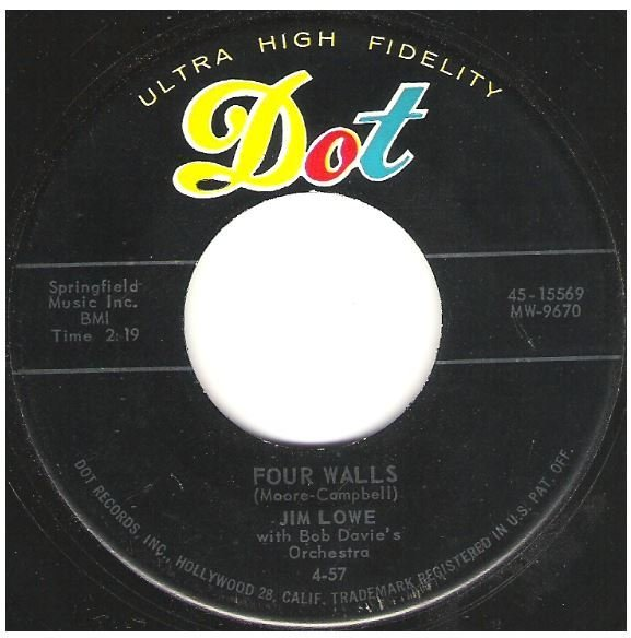 "Lowe, Jim / Four Walls | Dot 45-15569 | Single, 7"" Vinyl 