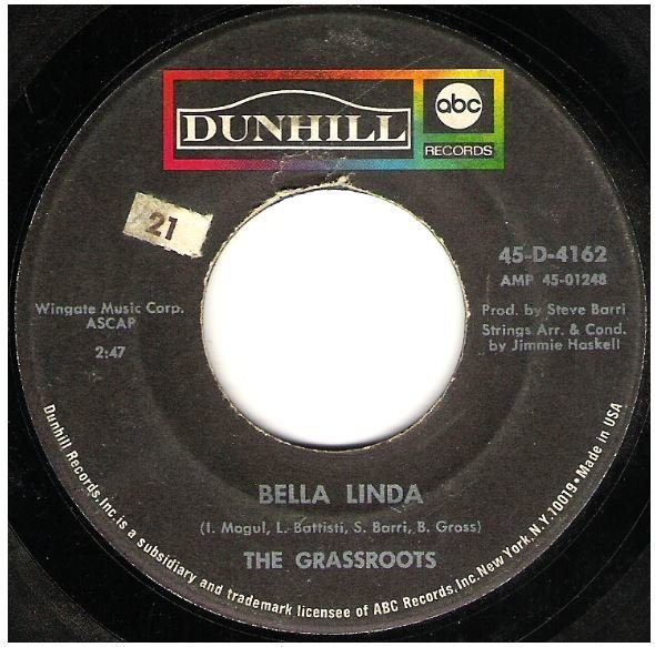 "Grass Roots, The / Bella Linda | Dunhill (ABC) 45-D-4162 | Single, 7"" Vinyl 