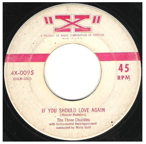 "Three Chuckles, The / If You Should Love Again | X 4X-0095 | Single, 7"" Vinyl 