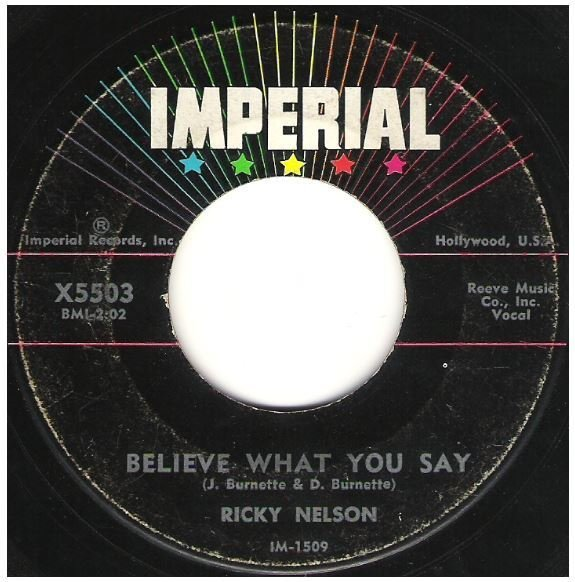 "Nelson, Ricky / Believe What You Say | Imperial X5503 | Single, 7"" Vinyl 