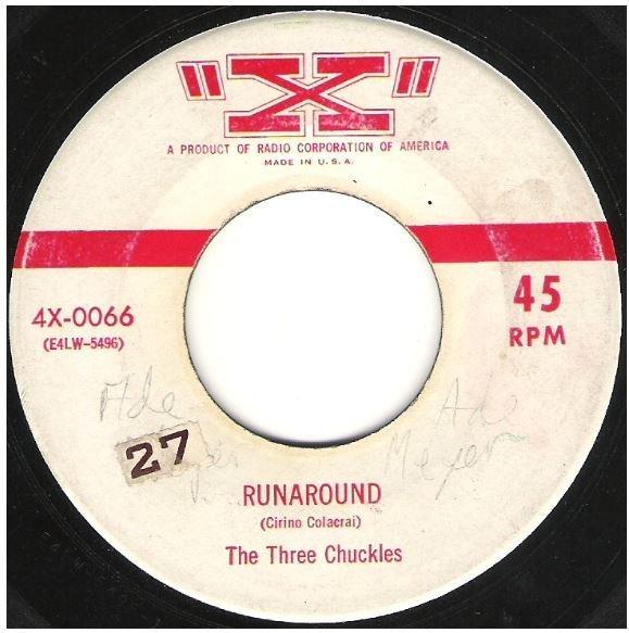 "Three Chuckles, The / Runaround   X 4X-0066   Single, 7"" Vinyl   September 1954"
