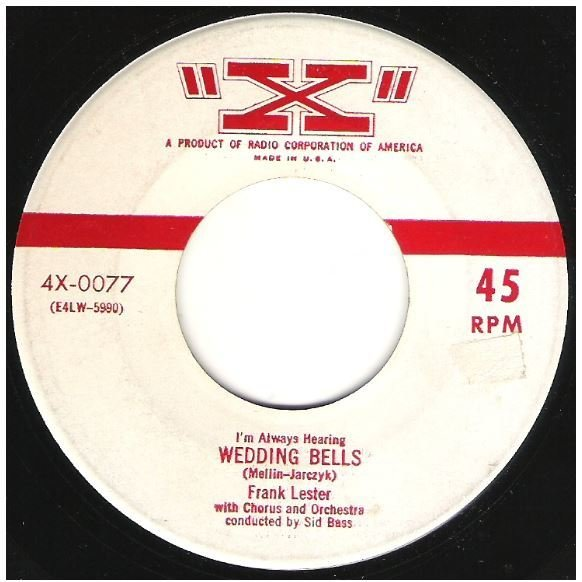 "Lester, Frank / I'm Always Hearing Wedding Bells | X 4X-0077 | Single, 7"" Vinyl 