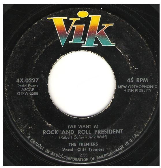 "Treniers, The / (We Want a) Rock and Roll President | Vik 4X-0227 | Single, 7"" Vinyl 