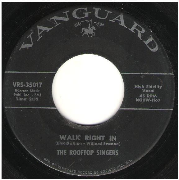 "Rooftop Singers, The / Walk Right In | Vanguard VRS-35017 | Single, 7"" Vinyl | December 1962"
