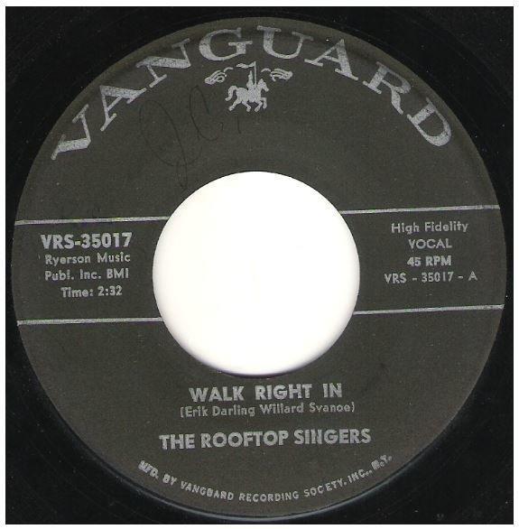 "Rooftop Singers, The / Walk Right In   Vanguard VRS-35017   Single, 7"" Vinyl   December 1962"