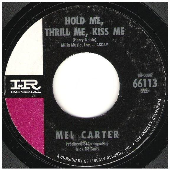 "Carter, Mel / Hold Me, Thrill Me, Kiss Me | Imperial 66113 | Single, 7"" Vinyl | June 1965"