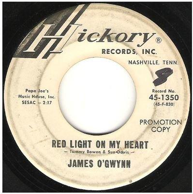 O'Gwynn, James / Red Light On My Heart | Hickory 45-1350 | Single, 7