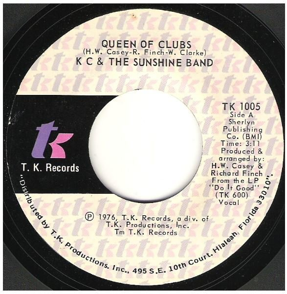 "K.C. + The Sunshine Band / Queen of Clubs | T.K. Records TK-1005 | Single, 7"" Vinyl 