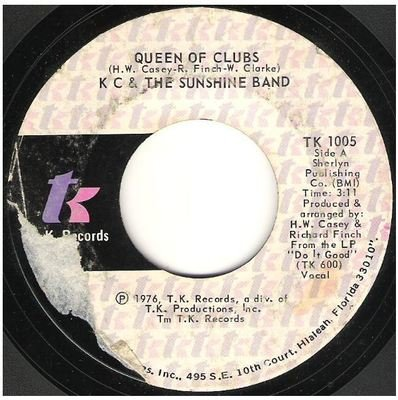 K.C. + The Sunshine Band / Queen of Clubs   T.K. Records TK-1005   Single, 7